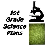 1st Grade Science Plans