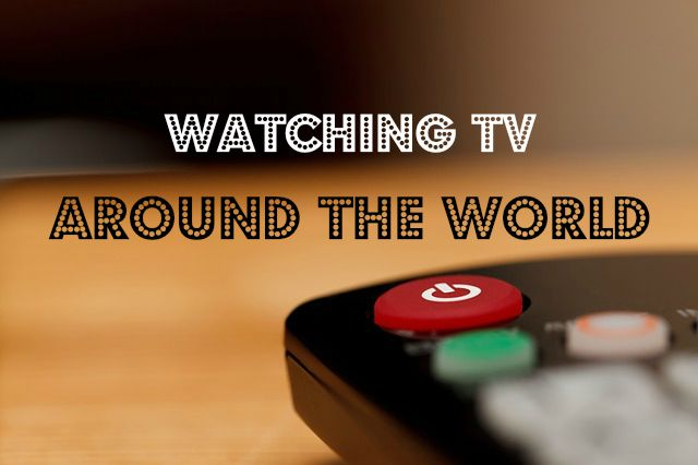 Watching TV Around the World