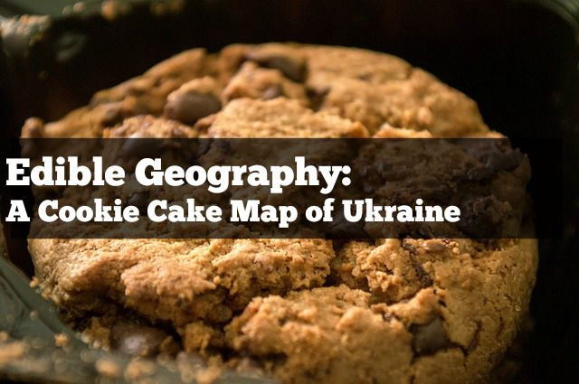 Edible Geography A Cookie Cake Map of Ukraine
