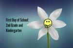 First Day of School – 2nd Grade and Kindergarten