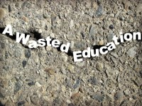A Wasted Education
