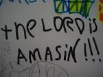 Woo hoo hoo, the Lord is amasin!!!