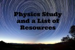 Physics Study and a List of Resources