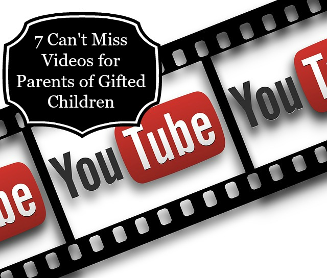 7 Cant Miss Videos for Parents of Gifted Children