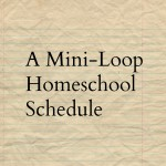 Mini-Loop Homeschool Schedule
