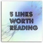 5 Links Worth Reading