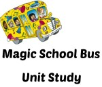 Magic School Bus Unit Study