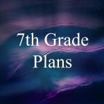 7th Grade Plans