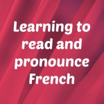 Learning to Pronounce and Read French
