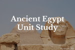 Ancient Egypt Unit Study