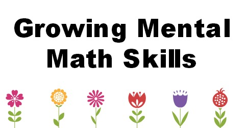 Growing Mental Math Skills