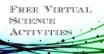Free Virtual Science Activities