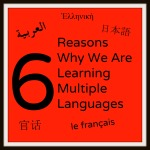 6 Reasons Why We Are Learning Multiple Languages