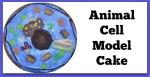 Animal Cell Model Cake