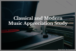 Classical and Modern Music Appreciation Study