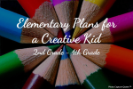 Elementary Plans for a Creative Kid:  2nd Grade – 4th Grade