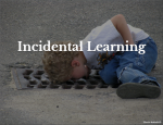 Incidental Learning
