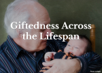Giftedness Across the Lifespan