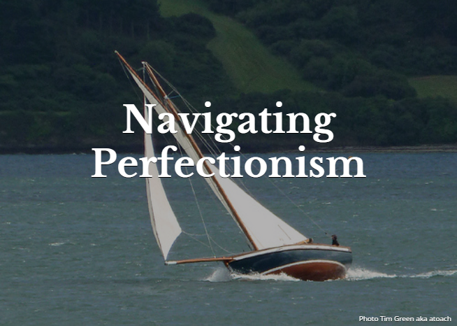 Navigating Perfectionism