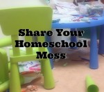 Share Your Homeschool Mess
