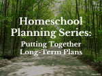 Homeschool Planning Series:  Putting Together Long-Term Plans