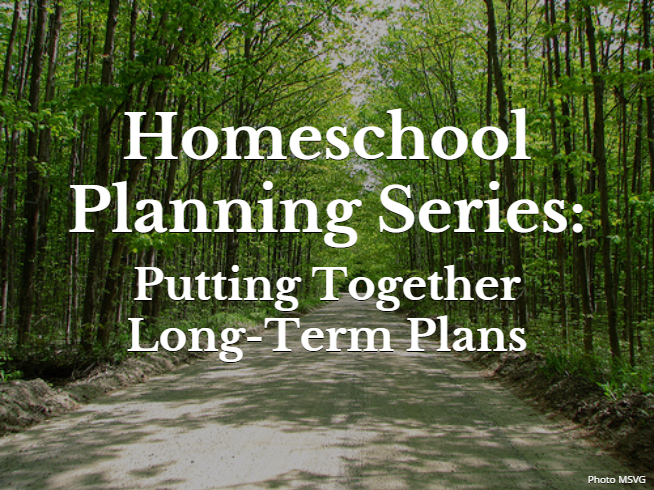 Long-Term Homeschool Planning