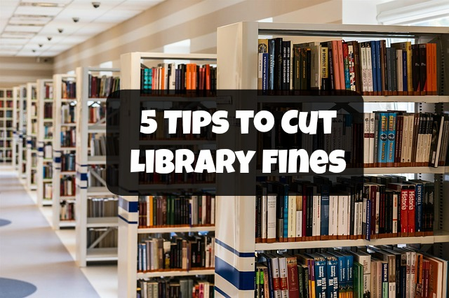 5 Tips to Cut Library Fines