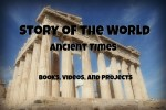 Story of the World Ancient Times:  Books, Videos, and Projects