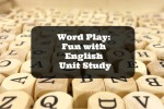 Word Play: Fun with English Unit Study