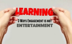 3 Ways Engagement is not Entertainment