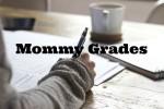 Mommy Grades