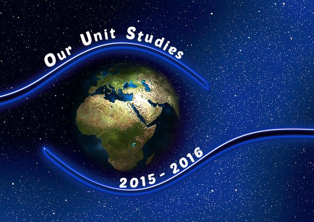 Our Unit Studies 2015-2016