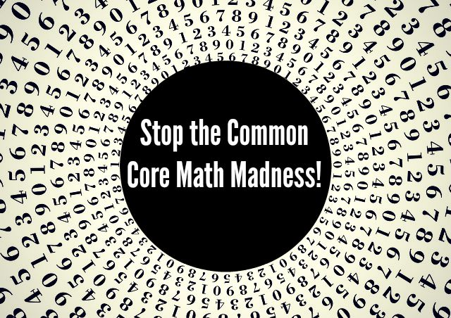 Stop the Common Core Math Madness