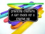 Embracing Creativity:  A Gift Choice for a Creative Kid
