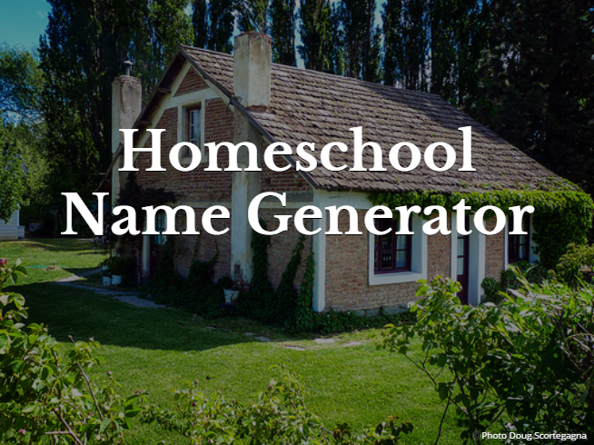 Go here to discover a name for your homeschool.