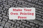 Make Your Own Printing Press