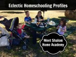 Eclectic Homeschooling Profiles:  Meet Shalom Home Academy