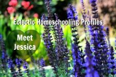 eclectic homeschooling profiles meet jessica