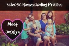 eclectic homeschooling profiles meet jocelyn