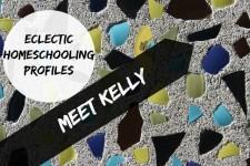 eclectic homeschooling profiles meet kelly
