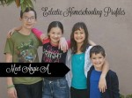 Eclectic Homeschooling Profiles:  Meet Angie A