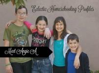Eclectic Homeschooling Profiles Meet Angie