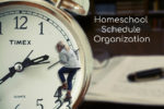 Homeschool Schedule Organization