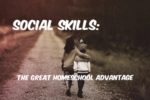 Social Skills: The Great Homeschool Advantage