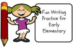 Fun Writing Practice for Early Elementary