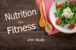 Nutrition and Fitness Unit Study